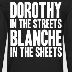 -DOROTHY IN THE STREETS BLANCHE IN TH - Men's Premium Long Sleeve T-Shirt