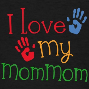 I Love My MomMom Baby & Toddler Shirts - Men's T-Shirt