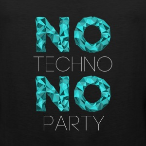 Techno no techno no party T-Shirts - Men's Premium Tank