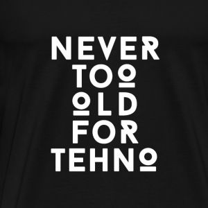 Techno never too old Tanks - Men's Premium T-Shirt