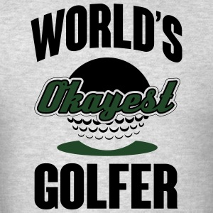World's okayest Golfer Hoodies - Men's T-Shirt