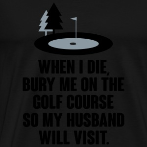 Bury me on the golf course Hoodies - Men's Premium T-Shirt