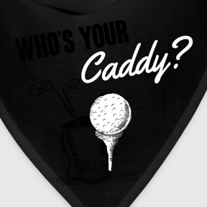 Golf: Who's your caddy? Women's T-Shirts - Bandana