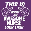 AWESOME NURSE LOOK LIKE WOMEN T-SHIRT - Women's Premium T-Shirt