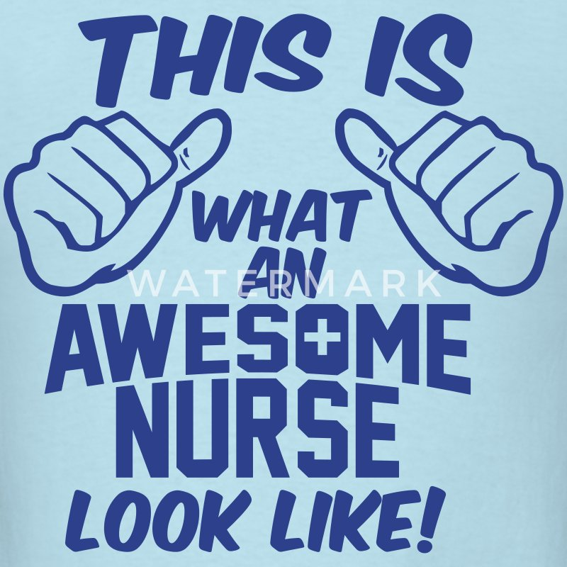AWESOME NURSE LOOK LIKE T-SHIRT - Men's T-Shirt