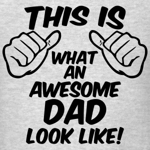 AWESOME DAD SWEATSHIRT - Men's T-Shirt