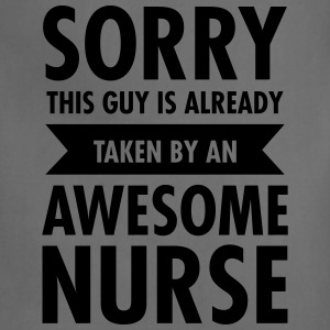 This Guy Is Already Taken By An Awesome Nurse T-Shirts - Adjustable Apron