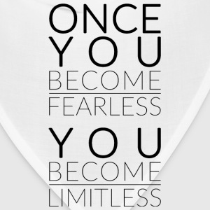 Once You Become Fearless, You Become Limitless - Bandana