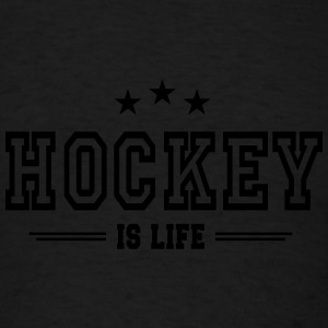Hockey is life 2 Sweatshirts - Men's T-Shirt