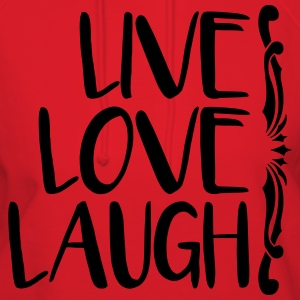 live love laugh T-Shirts - Women's Hoodie
