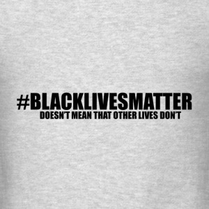 BlackLivesMatter (Black Letters) - Men's T-Shirt