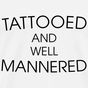 Tattooed & well mannered Tanks - Men's Premium T-Shirt