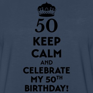 50th Birthday shirt keep calm and celebrate T-Shirts - Men's Premium Long Sleeve T-Shirt