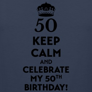 50th Birthday shirt keep calm and celebrate T-Shirts - Men's Premium Tank
