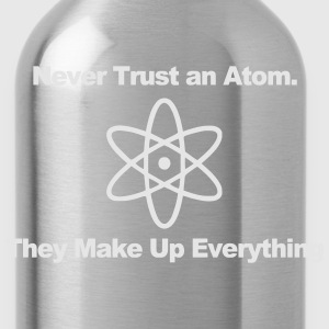 NEVER TRUST AN ATOM! Long Sleeve Shirts - Water Bottle