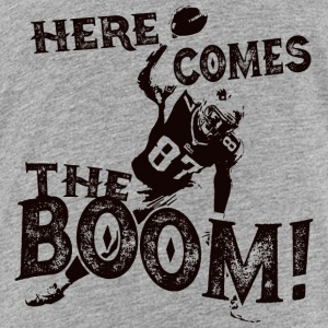 Here Comes The Boom, Gronk Spike Shirt Sweatshirts - Toddler Premium T-Shirt
