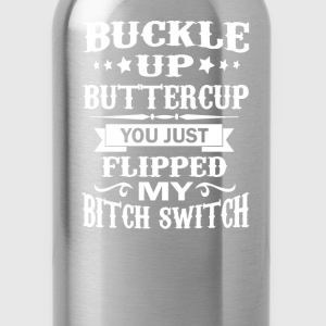 BUCKLE UP BUTTERCUP - Water Bottle