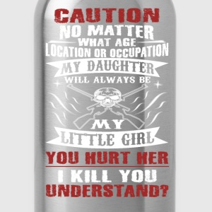 CAUTION MY DAUGHTER - Water Bottle