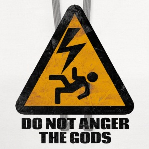 Do Not Anger The Gods T-Shirts - Contrast Hoodie