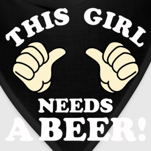 This Girl Needs A Beer Women's T-Shirts - Bandana