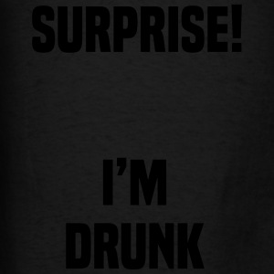 Surprise I'm Drunk Tanks - Men's T-Shirt