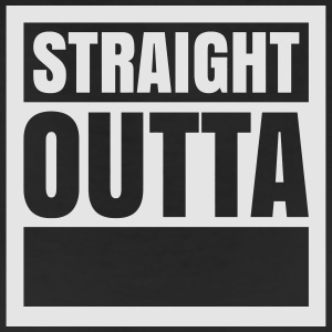 Custom Straight Outta (1 color) T-Shirts - Leggings