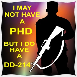I May Not Have A PHD But I Do Have A DD-214  - Men's T-Shirt