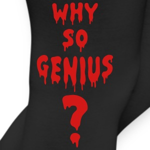 Why So Genius? T-Shirts - Leggings