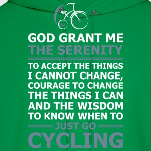 God Grant Me The Serenity Just Go Cycling - Men's Hoodie