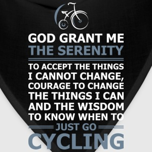 God Grant Me The Serenity Just Go Cycling - Bandana