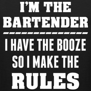 I m The Bartender I Have The Booze So I Make Rules - Men's Premium Tank