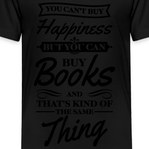 You can't buy happiness but you can buy books Kids' Shirts - Toddler Premium T-Shirt