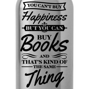 You can't buy happiness but you can buy books Women's T-Shirts - Water Bottle