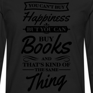 You can't buy happiness but you can buy books Women's T-Shirts - Men's Premium Long Sleeve T-Shirt