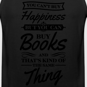 You can't buy happiness but you can buy books Women's T-Shirts - Men's Premium Tank