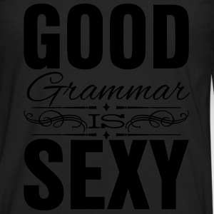 Good grammar is sexy Women's T-Shirts - Men's Premium Long Sleeve T-Shirt