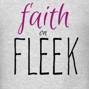 Faith on Fleek - Men's T-Shirt