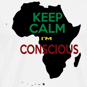 KEEP CALM I'M CONSCIOUS! - Men's Premium T-Shirt