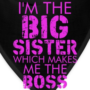 I Am The Big Sister Which Makes Me The Boss - Bandana
