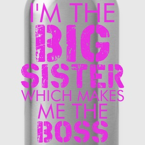 I Am The Big Sister Which Makes Me The Boss - Water Bottle