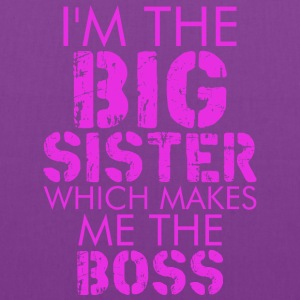 I Am The Big Sister Which Makes Me The Boss - Tote Bag