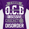 I Have Ocd Obsessive Crochet Disorder - Women's T-Shirt