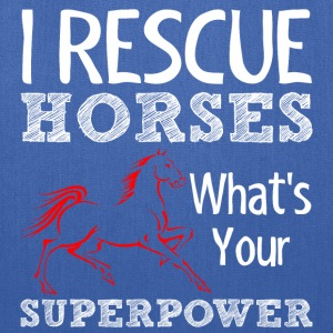 I Rescue Horses Whats Your Superpower - Tote Bag
