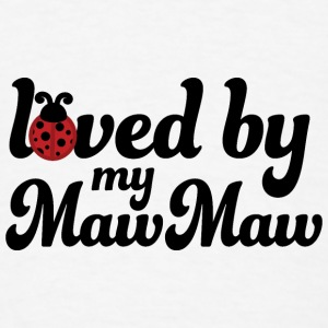 Loved By My MawMaw Baby & Toddler Shirts - Men's T-Shirt