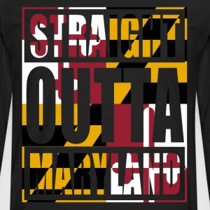 Straight Outta Maryland Flag Hoodies - Men's Premium Long Sleeve T-Shirt