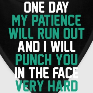 One Day My Patience Will Run Out And I Will Punch - Bandana