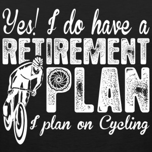 Yes I Do Have A Retirement Plan I Plan On Cycling - Men's Premium Tank