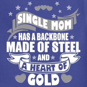 Single Mom Has A Backbone Made Of Steel And Heart - Adjustable Apron