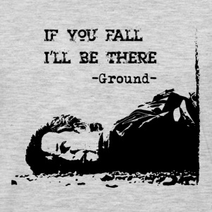 If you fall I'll be there - The Ground - Men's Premium Long Sleeve T-Shirt