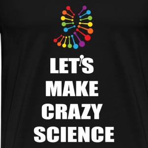 Let's Make Crazy Science Tanks - Men's Premium T-Shirt